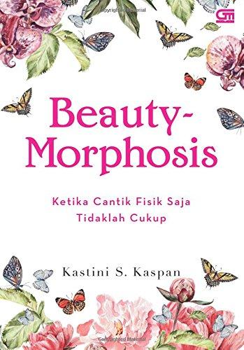 9786020326382: Beauty-Morphosis: Ketika Cantik Fisik Saja Tidaklah Cukup (Indonesian Edition)