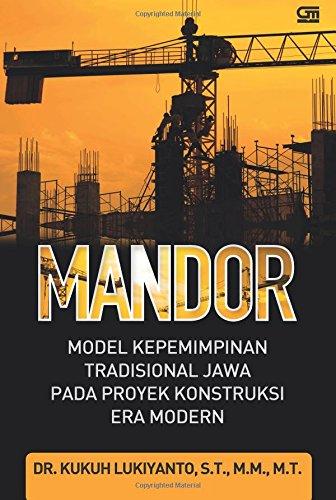 Mandor, Model Kepemimpinan Tradisional Jawa pada Proyek: Lukiyanto, Kukuh