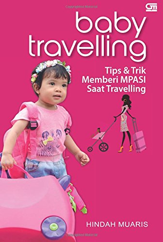 9786020331867: Baby Traveling: Tips & Trik Memberi MPASI Saat Traveling (Indonesian Edition)