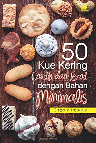 9786020331942: 50 Kue Kering Cantik dan Lezat dengan Bahan Minimalis (Indonesian Edition)