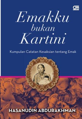 Emakku Bukan Kartini (Indonesian Edition): Abdurakhman, Hasanudin