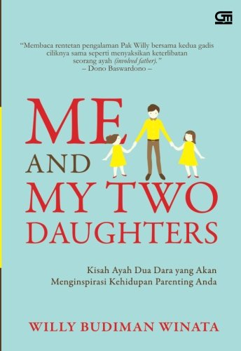 Me and My Two Daughters: Kisah Ayah: Winata, Willy Budiman
