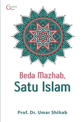 Beda Mazhab, Satu Islam (Indonesian Edition): Shihab, Umar