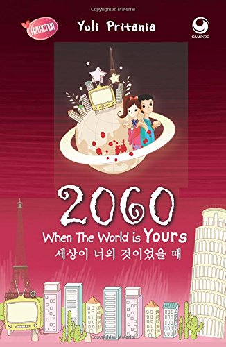 9786022510710: 2060 When The World is Yours (Indonesian Edition)