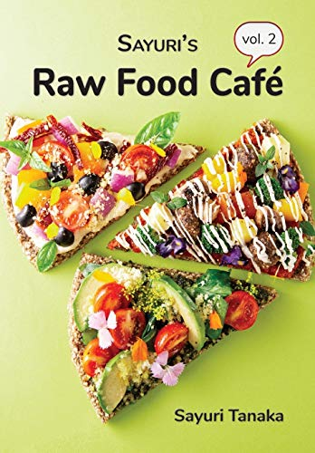 9786027167360: Sayuri's Raw Food Café Vol. 2