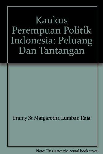 9786028230049: Kaukus Perempuan Politik Indonesia: Peluang Dan Tantangan