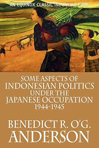 9786028397292: Some Aspects of Indonesian Politics Under the Japanese Occupation: 1944-1945