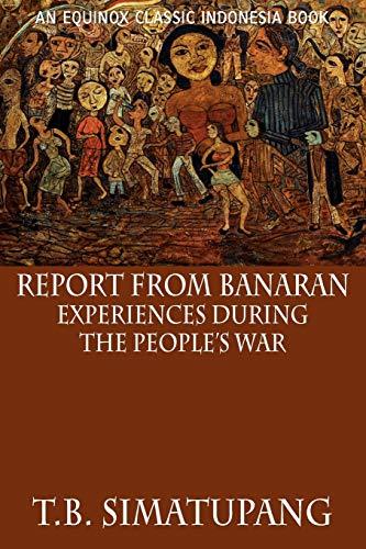Report from Banaran: Experiences During the Peoples War: T. B. Simatupang