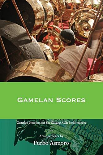 9786029144031: Gamelan Scores: Javanese Wayang Kulit Tales in Three Dramatic Styles