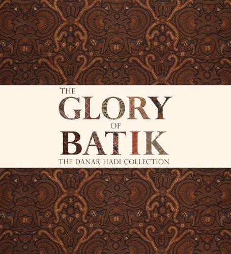 The Glory of Batik: The Danar Hadi Collection: Achjadi, Judi