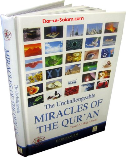 The Unchallengeable Miracles of the Quran: Yusuf Al-Hajj Ahmad
