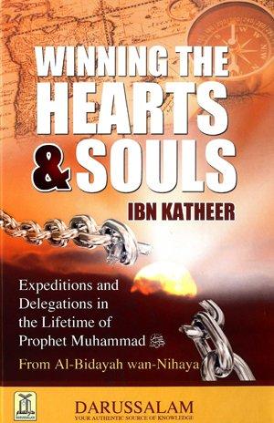 Winning the Hearts & Souls from Al-Bidayah: Ibn Katheer