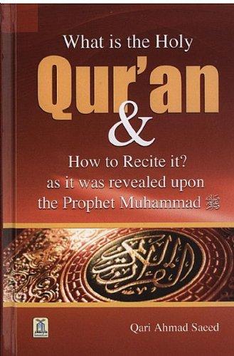 What Is the Holy Quran & How: QARI AHMAD SAEED