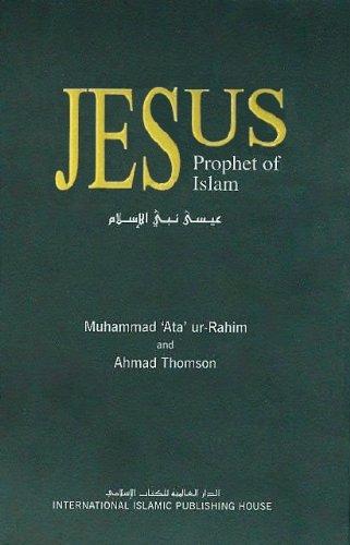 Jesus: Prophet of Islam (6035010199) by Muhammad 'Ata ur-Rahim; Ahmad Thomson