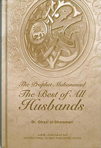 The Prophet Muhammad : The Best of: Dr. Ghazi al-Shammari