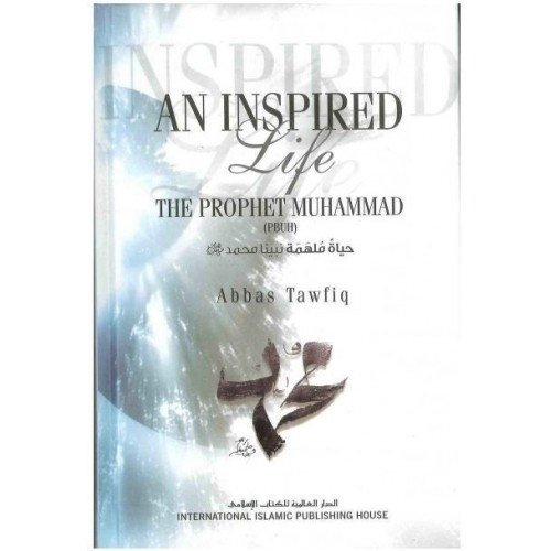 9786035010795: An Inspired Life: A Biography of Prophet Muhammad