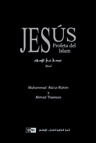 Jesús, Profeta del Islam (6035011675) by Muhammad Ata ur-Rahim; Ahmad Thomson