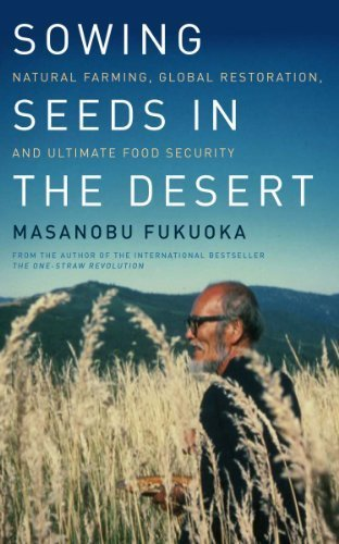 9786035841801: Sowing Seeds in the Desert: Natural Farming, Global Restoration, and Ultimate Food Security