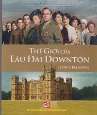 """The World of Downton Abbey in Vietnamese (""""The Gioi Cua Lau Dai Downton""""): Jessica ..."""