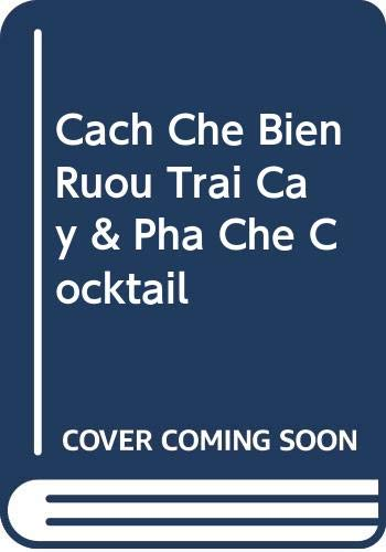 9786049261749: Cach Che Bien Ruou Trai Cay & Pha Che Cocktail (Vietnamese Edition)