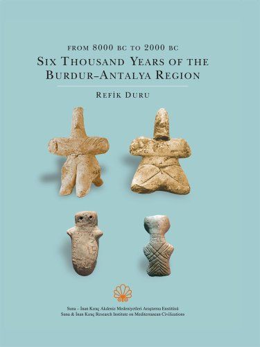 9786050027020: From 8000 BC to 2000 BC: Six Thousand Years of the Burdur - Antalya Region