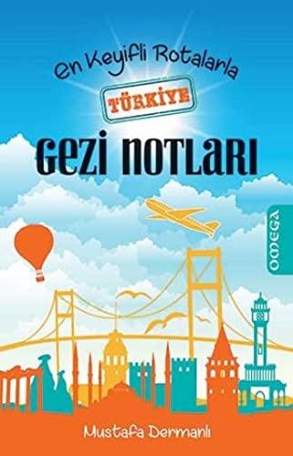 9786050205336: En Keyifli Rotalarla Türkiye Gezi Notlari