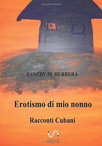 9786050492149: erotismo di mio nonno: racconti cubani