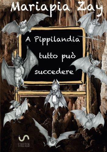 A Pippilandia tutto può succedere: Mariapia Zay