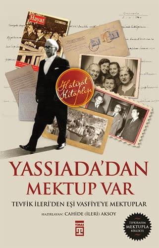 Yassiada'dan Mektup Var - Tevfik Ileri'den Esi Vasfiye'ye Mektuplar: Aksoy, Cahide (...