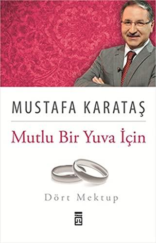 Mutlu Bir Yuva Için Dört Mektup (Paperback): Mustafa Karatas
