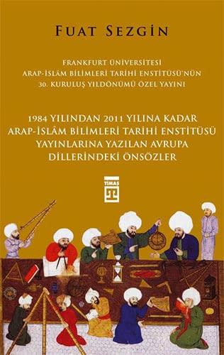 9786050818321: Onsozler Frankfurt Universitesi Arap - Islam Bilimleri Tarihi Enstitusu Ozel Yayini