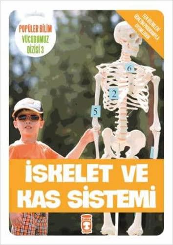 9786050818406: Iskelet ve Kas Sistemi : Populer Bilim Vucudumuz Dizisi