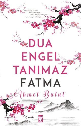 Dua Engei Tanimaz - Fatma (Paperback): Ahmet Bulut