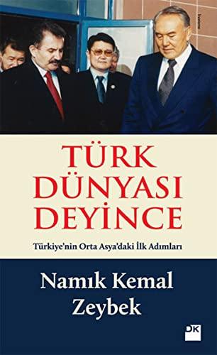 9786050916591: Turk Dunyasi Deyince