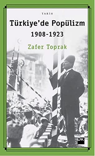 Türkiye'de Popülizm 1908-1923: Toprak, Zafer