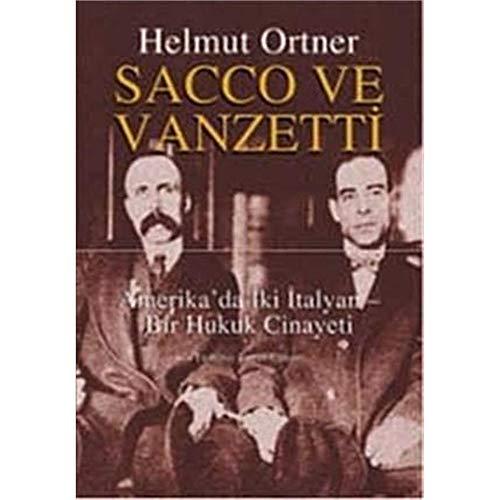 Sacco ve Vanzetti Amerika'da Iki Italyan- Bir: Helmut Ortner