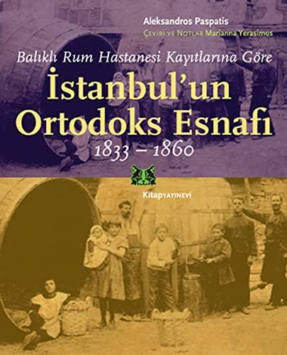 9786051051383: Istanbul'un Ortodoks Esnafi 1833 - 1860