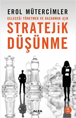 9786051061658: Gelecegi Yönetmek ve Kazanmak Icin Stratejik Düsünme