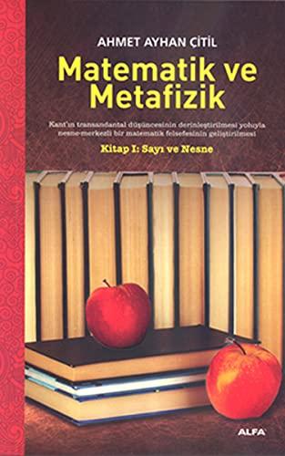Matematik Ve Metafizik: Kitap 1: Sayi ve: Ahmet Ayhan Çitil/
