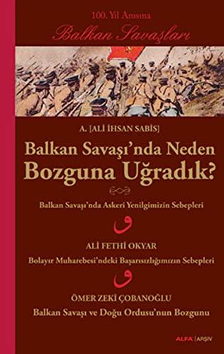 100. Yil Anisina Balkan Savaslari - Balkan: Ali Ihsan Sabis],