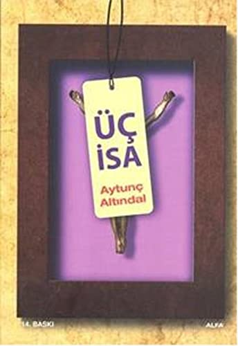 Uc Isa: Aytunc Altindal