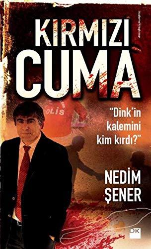 9786051119663: Kirmizi Cuma - Dink'in Kalemini Kim Kirdi?