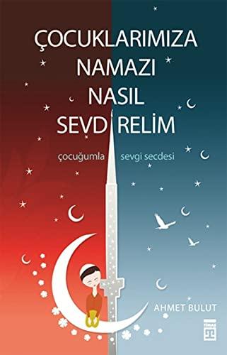 Cocuklarimiza Namazi Nasil Sevdirelim: Bulut, Ahmet