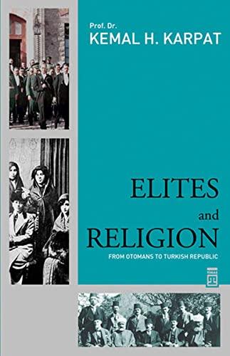 9786051141220: Elites and Religion: From Otoman Empire to Turkish Republic