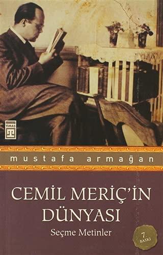 Cemil Meric'in Dunyasi Secme Metinler: Armagan, Mustafa