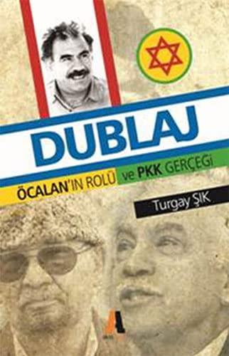 9786051290782: Dublaj &; Öcalan'in Rolü Ve Pkk Gerçegi