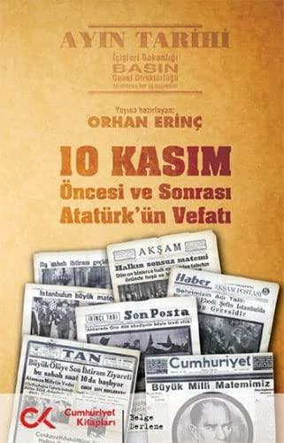 9786051400013: 10 Kasim Oncesi ve Sonrasi Ataturk'un Vefati