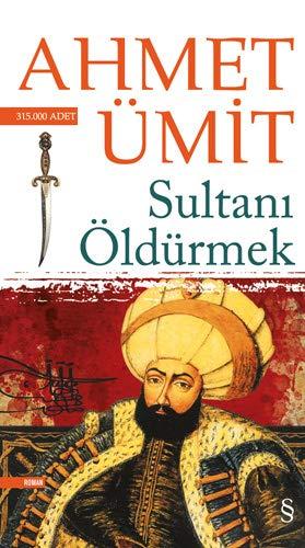 Sultani Öldürmek: Ahmet Umit, Utku