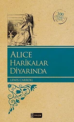 9786051623832: Carroll, L: Alice Harikalar Diyarinda