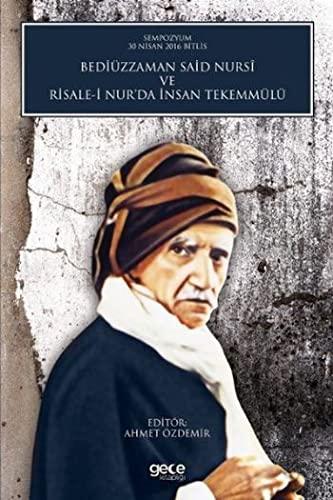 Bediüzzaman Said Nursi Ve Risale-i Nur'da Insan: Özdemir, Ahmet